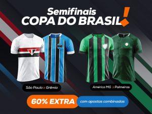 Semifinais da Copa do Brasil: combine apostas e ganhe mais!