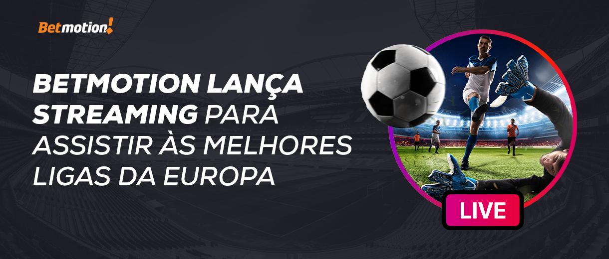 Novo streaming de esportes: assista às melhores ligas da Europa!